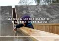 MADERA MODIFICADA III. MADERA ACETILADA